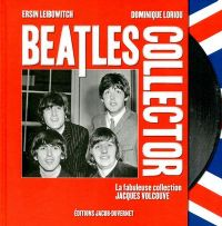 Beatles collector, la fabuleuse collection Jacques Volcouve. Publié le 19/11/12