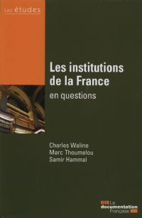 Les institutions de la France en questions. Publié le 26/06/13