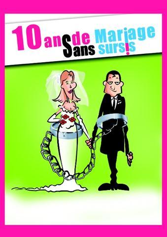 10 ans de mariage sans sursis 2012 nice alpes maritimes foxoo - Dix Ans De Mariage Thatre
