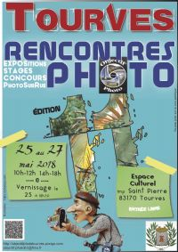 XIes rencontres Photo de Tourves,Expo,street expo, résultat,formations,LR & photo,3 jours d'animations,. Du 25 au 27 mai 2018 à Tourves. Var.  10H00