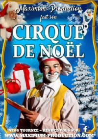 Maximum Production fait son Cirque de Noël. Du 8 au 10 décembre 2017 à GOURDON. Lot.